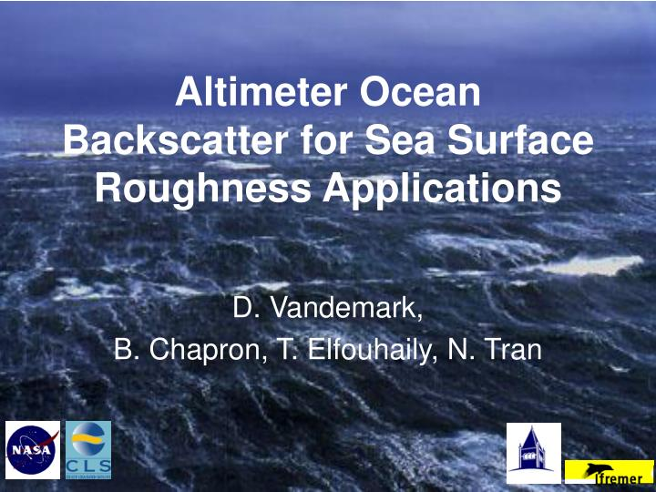 Altimeter ocean backscatter for sea surface roughness applications