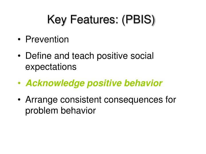 Key Features: (PBIS)