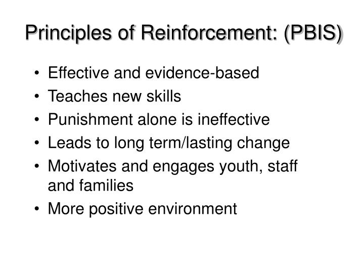 Principles of Reinforcement: (PBIS)