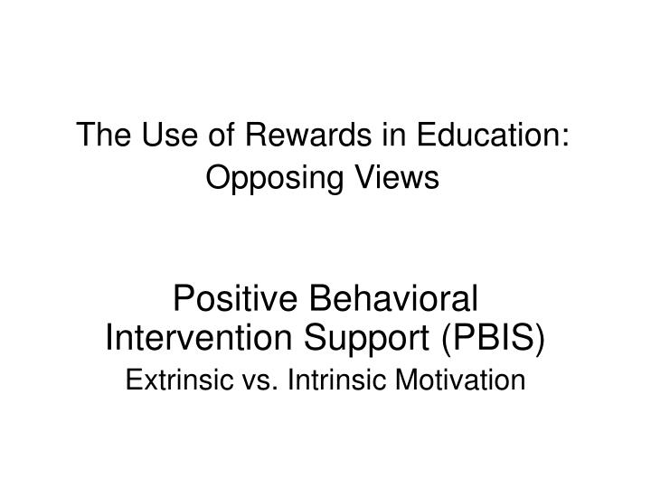 The use of rewards in education opposing views