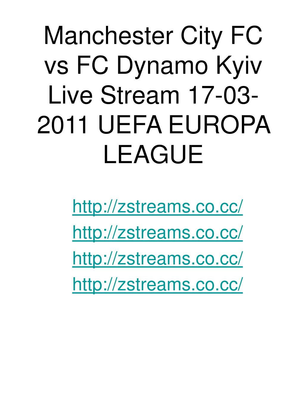 Manchester City FC vs FC Dynamo Kyiv Live Stream 17-03-2011 UEFA EUROPA LEAGUE