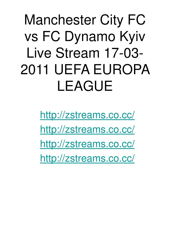 Manchester City FC vs FC Dynamo Kyiv Live Stream 17-03-2011 UEFA EUROPA LEAGUE