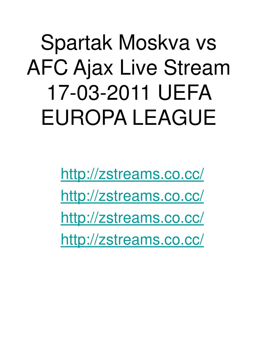 Spartak Moskva vs AFC Ajax Live Stream 17-03-2011 UEFA EUROPA LEAGUE
