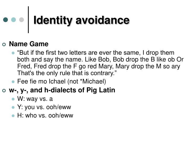 Identity avoidance