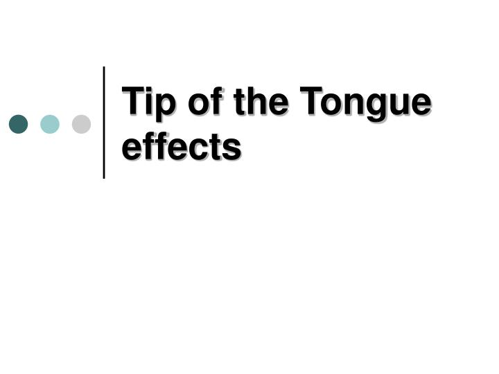 Tip of the Tongue effects