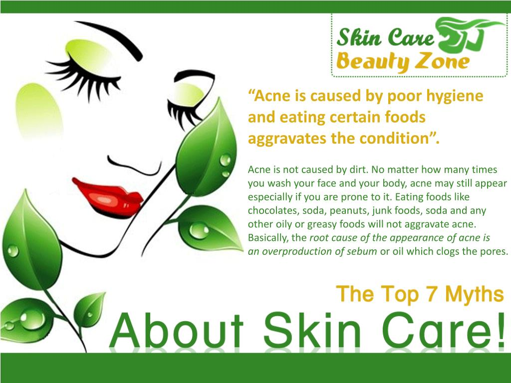 """Acne is caused by poor hygiene"