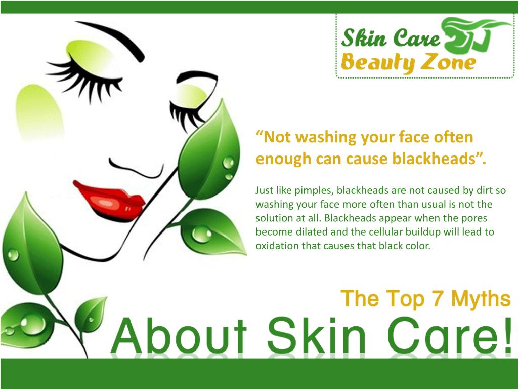 """Not washing your face often"