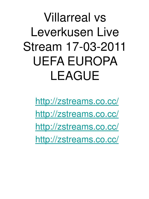 Villarreal vs Leverkusen Live Stream 17-03-2011 UEFA EUROPA LEAGUE