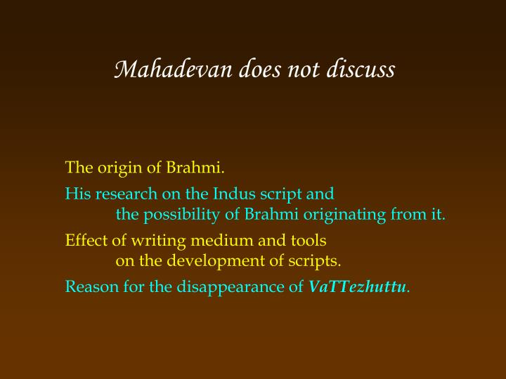 Mahadevan does not discuss