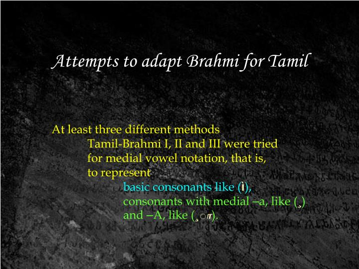 Attempts to adapt Brahmi for Tamil