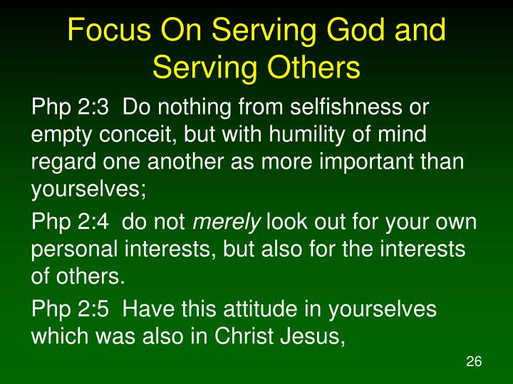 Focus On Serving God and Serving Others