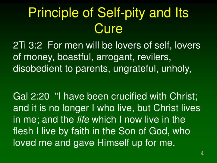 Principle of Self-pity and Its Cure