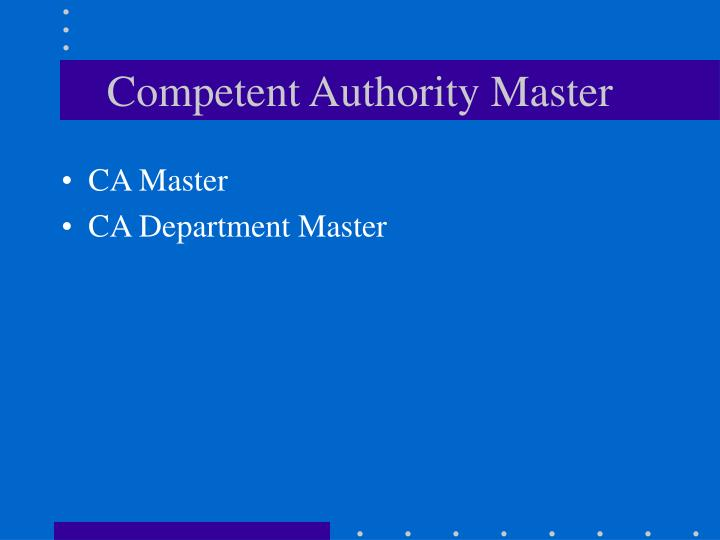 Competent Authority Master