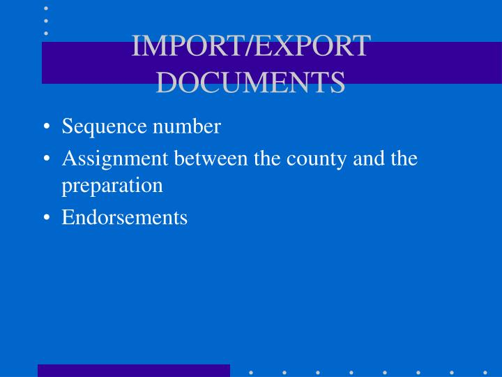 IMPORT/EXPORT DOCUMENTS