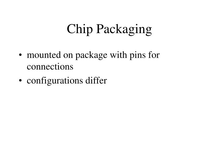 Chip Packaging