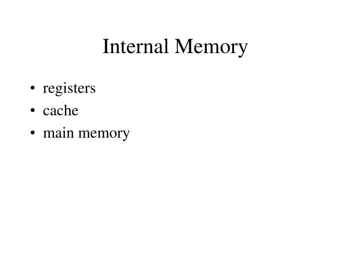 Internal Memory