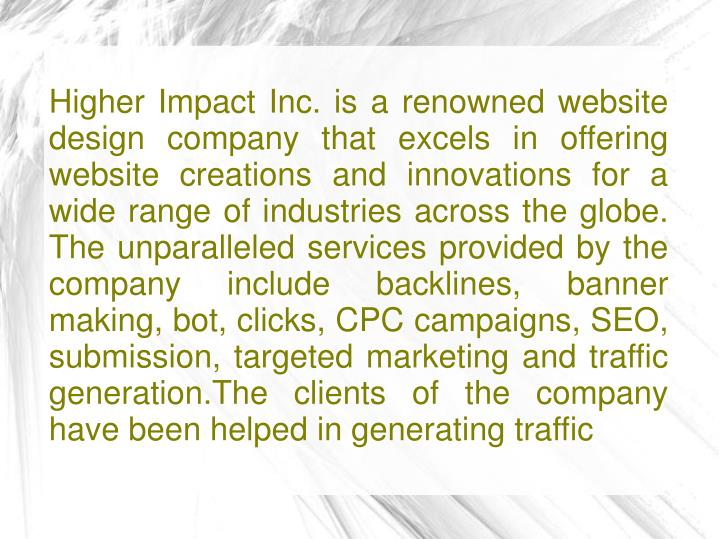 Higher Impact Inc. is a renowned website design company that excels in offering website creations an...