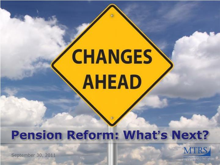 Pension Reform: What