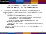 full employment for lawyers and engineers how will reliability standards be developed
