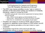 full employment for lawyers and engineers how will reliability standards be enforced