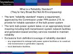 what is a reliability standard they re very broad but not all encompassing