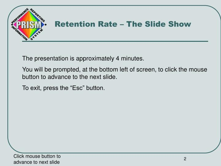 Retention Rate – The Slide Show