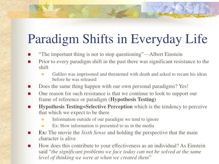 Paradigm Shifts in Everyday Life