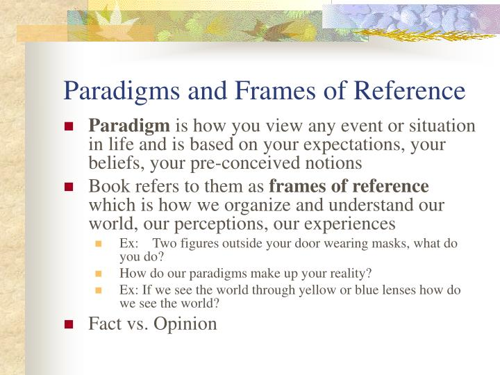 Paradigms and Frames of Reference