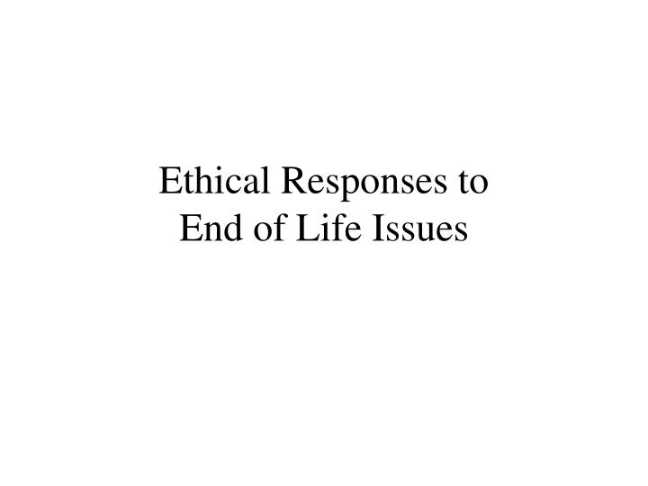 Ethical Responses to