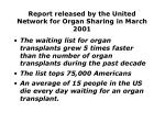 report released by the united network for organ sharing in march 2001