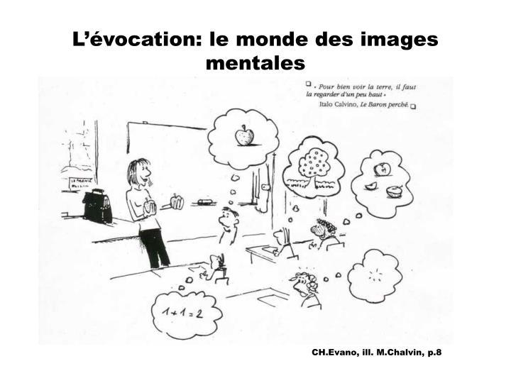 L'évocation: le monde des images mentales