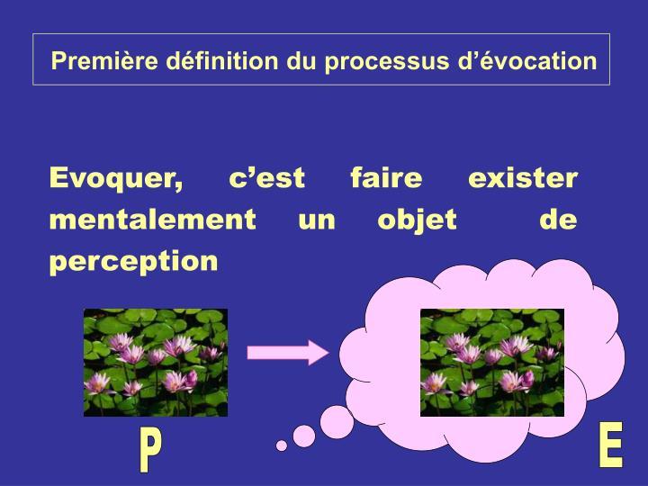Première définition du processus d'évocation