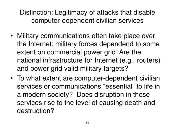 Distinction: Legitimacy of attacks that disable computer-dependent civilian services