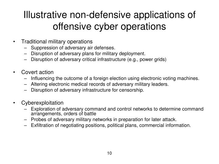 Illustrative non-defensive applications of offensive cyber operations