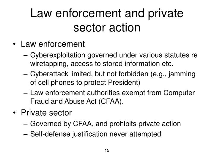 Law enforcement and private sector action