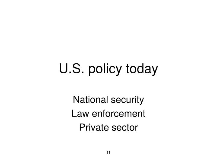 U.S. policy today