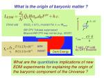 what is the origin of baryonic matter