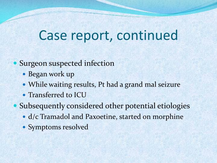 Case report, continued