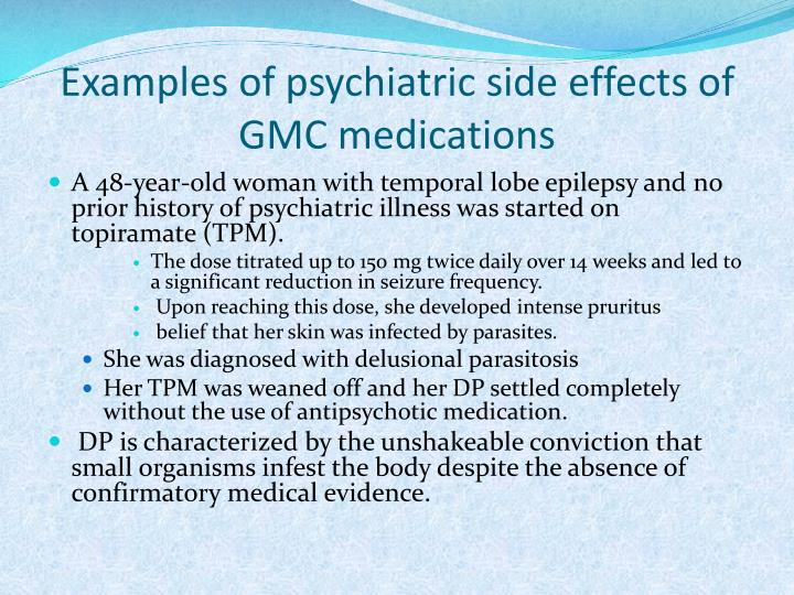Examples of psychiatric side effects of GMC medications