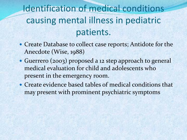 Identification of medical conditions causing mental illness in pediatric patients.