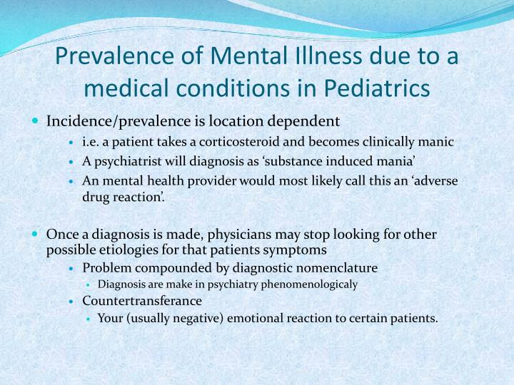 Prevalence of Mental Illness due to a medical conditions in Pediatrics