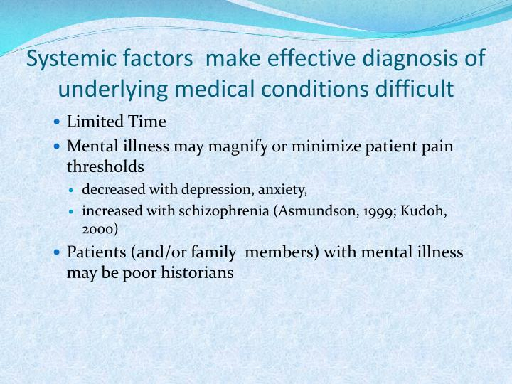 Systemic factors  make effective diagnosis of underlying medical conditions difficult