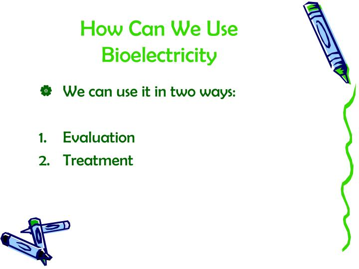 How Can We Use Bioelectricity