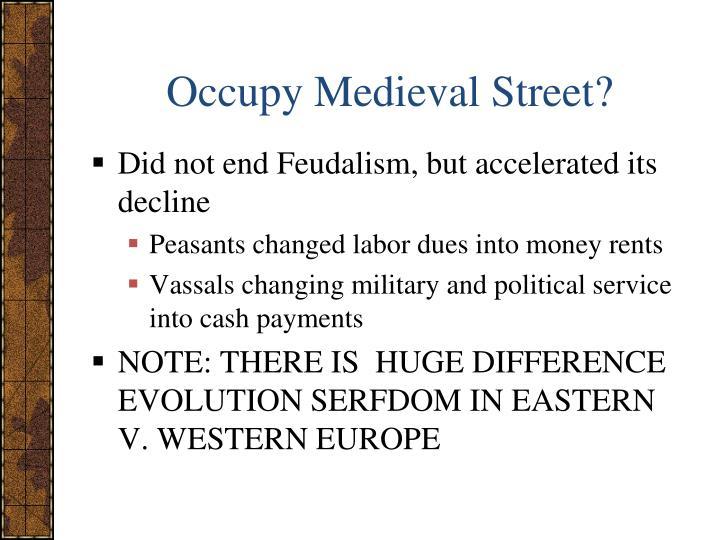 Occupy Medieval Street?