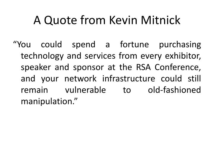 A quote from kevin mitnick