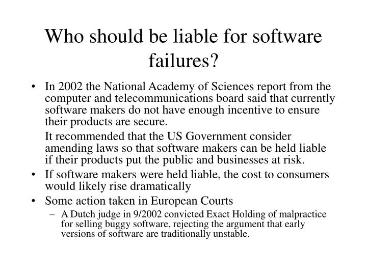 Who should be liable for software failures?