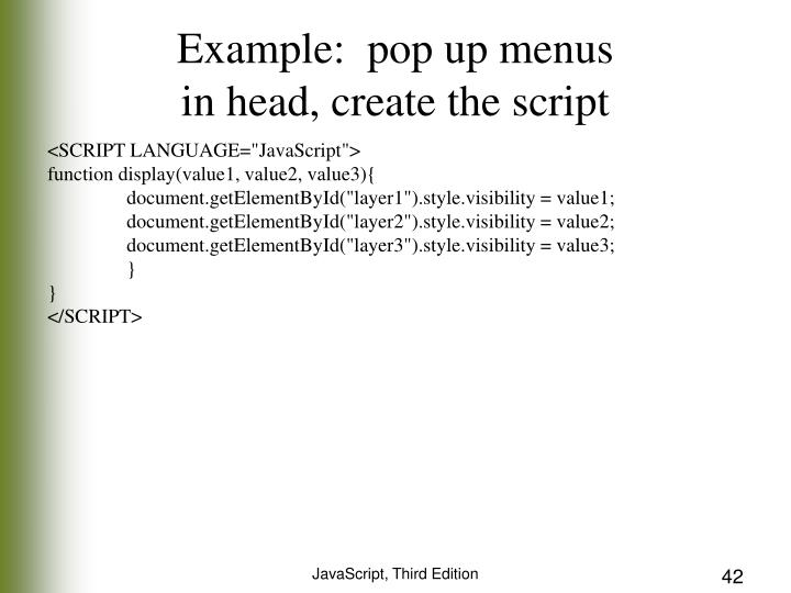 Example:  pop up menus