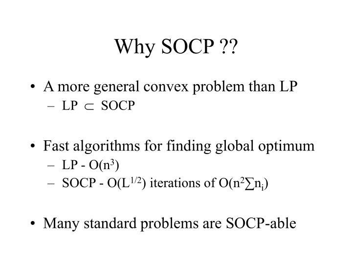 Why SOCP ??