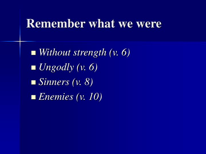 Remember what we were