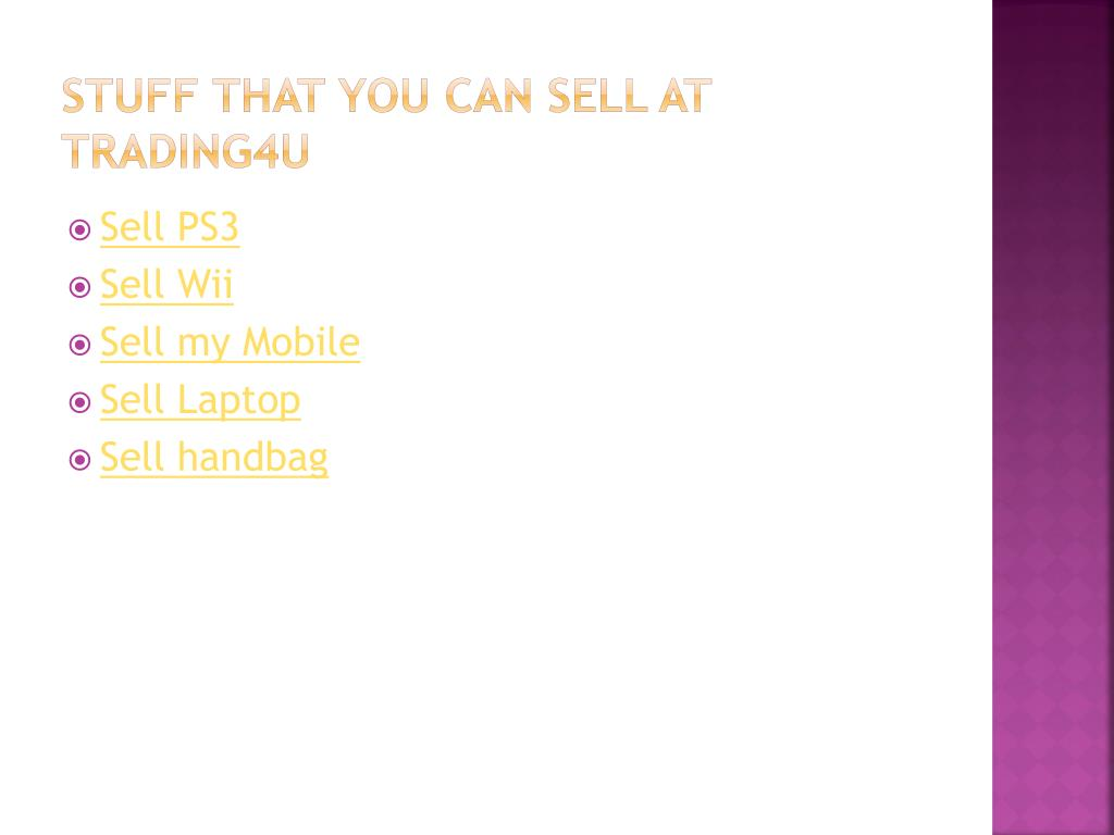 Stuff that you can sell at trading4u